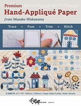 Premium Hand-Appliqué Paper from Masako Wakayama: Trace, Fuse, Trim, Sti... - $19.95