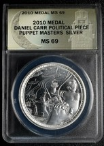 RARE 2010 Medal Dan Carr Political Piece Puppet Masters Silver MS69 Lot A 473