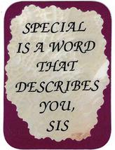 """Special Is A Word That Describes You Sis Sister 3"""" x 4"""" Love Note Inspirational  - $2.69"""