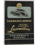 Fairbanks-Morse Diesel Electric Locomotives Enginemen's Manual - $64.99
