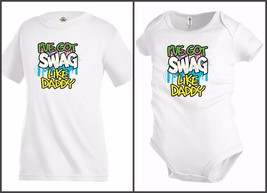 I've got swag like Daddy Funny Kids T shirt Youth tee Baby Toddler bodys... - $12.99