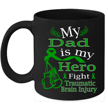 TBI Awareness 11oz coffee mug Green Ribbon support for my Dad warrior - $15.95
