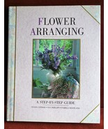 Flower Arranging: A Step-By-Step Guide  Susan Conder  Hard Cover - $8.40