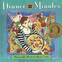 Dinner in Minutes: Memorable Meals for Busy Cooks Gassenheimer, Linda - $7.40