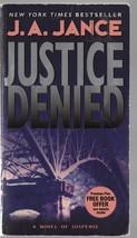 Justice Denied - J.A. Jance - PB - 2007 - Harper Collins - 978-0-06-0540... - $0.97