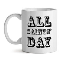 All Saint Day Festival Peace - Mad Over Mugs - Inspirational Unique Popular Offi - $20.53