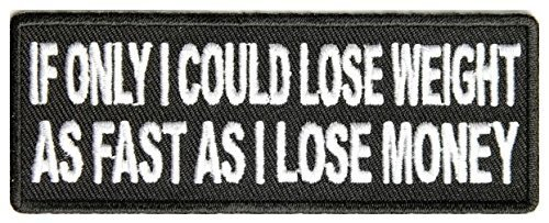 If Only I Could Lose Weight As Fast As Money Patch - 4x1.5 inch