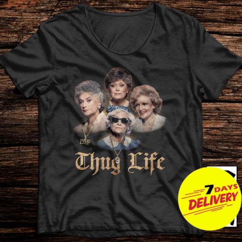 The Golden Girls Thug Life Funny Golden Girls T-Shirt Black Color Men S-6XL