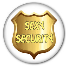 "SEXY SECURITY BADGE 3"" BUTTON PIN BACK HALLOWEEN COSTUME PROP - $7.91"
