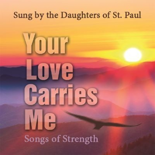 Your love carries me by daughters of st. paul