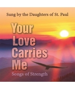 YOUR LOVE CARRIES ME by Daughters of St. Paul - $23.95