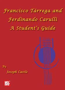 A Student's Guide To Tarrega & Carruli/New!
