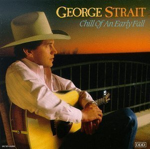 George Strait - Chill Of An Early Fall CD