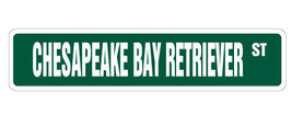 CHESAPEAKE BAY RETRIEVER Street Sign dog lover ... - $7.90