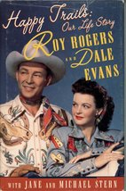 Happy Trails: Our Life Story [Nov 01, 1994] Roy Rogers; Dale Evans and J... - $3.91