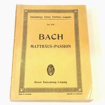 Johann Sebastin Bach Matthaus-Passion No.953 Ernet Eulenburg Choir German - $14.64