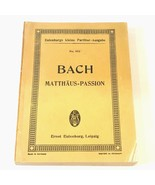 Johann Sebastin Bach Matthaus-Passion No.953 Ernet Eulenburg Choir German - £19.25 GBP