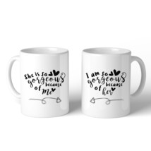 She Is Gorgeous Because Of Me White Mothers Day Coffee Mug For Moms - $24.99