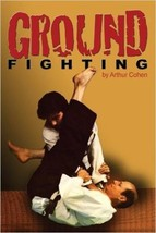 Ground Fighting grappling mma techniques Paperback Book Arthur Cohen - $20.57