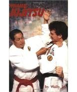 Dynamic Ju Jitsu traditional japanese grappling Paperback Book Prof Wall... - $21.00