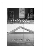 Kendo Kata Essence & Application Book Yoshihiko Inoue Alex Bennet samura... - $23.00