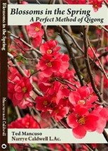Blossoms in Spring a Perfect Method Quigong book Ted Mancuso Narrye Cald... - $15.85