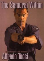 Samurai Within Status martial arts Paperback Book Alfredo Tucci - $9.46