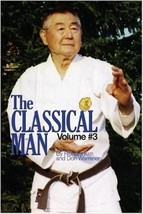 Classical Man #3 Richard Kim Shorinji Karate Dojo Stories Paperback Don ... - $21.04