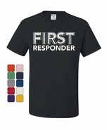 First Responder T-Shirt Emergency Service EMT Police Firefighter Tee Shirt - $11.44 - $18.99