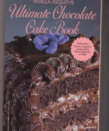 The Ultimate Chocolate Cake Book Pamella Asquit... - $7.99