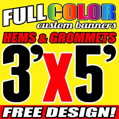 3' X 5' Full Color Printed Custom Banner 13oz Vinyl Hems & Grommets Free Design