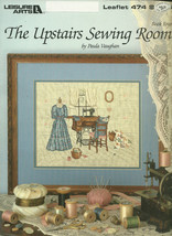 The Upstairs Sewing Room Cross Stitch Embroidery Pattern 474 Leisure Arts - $9.99