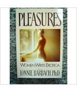 Pleasures: Women Write Erotica by Lonnie Barbach Ph.D. 1984 HCDJ - £10.02 GBP