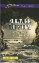 Surviving The Storm Heather Woodhaven Love Inspired Large Print Suspense - $2.25