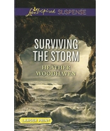 Surviving The Storm Heather Woodhaven Love Insp... - $2.25