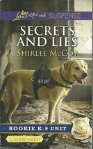 Secrets and Lies Shirlee McCoy (Rookie K9 Unit Bk 5)Love Inspired LP Sus... - $2.25