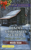 Deadly Christmas Secrets Shirlee McCoy(Mission:Rescue 4)Love Inspired LP... - $2.25