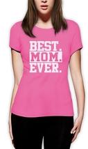 Best Mom Ever Women T-Shirt pink T-Shirt black XS-XXL - $17.00