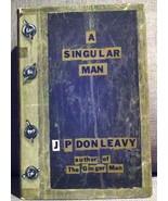 A Singular Man [Hardcover] [Jan 01, 1963] Donleavy, J. P. - $45.00