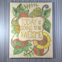 "Wall Decor; ""Today Is Going To Be Awesome!"" - $12.00"