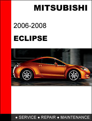 MITSUBISHI ECLIPSE 2006 2007 2008 FACTORY SERVICE REPAIR OEM MAINTENANCE MANUAL