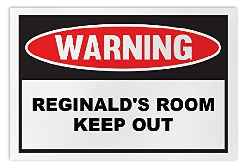 Personalized Novelty Warning Sign: Reginald's Room Keep Out - Boys, Girls, Kids,
