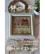 All In A Row #12 Garden Club Series cross stitch Blackbird Designs  - $8.10