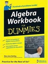 Algebra Workbook For Dummies [Jun 03, 2005] Sterling, Mary Jane - $4.93