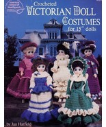 """Victorian Doll Costumes 5 Designs for 15"""" Dolls Crochet PATTERN/INSTRUCTIONS - $2.67"""
