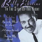 Billy Eckstine (In the Still of the Night)