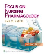 Focus on Nursing Pharmacology Sixth Edition (In... - $1.48