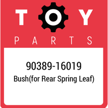 90389-16019 Toyota Bush, New Genuine OEM Part - $25.80