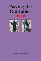 Praying the Our Father by Brother John of Taize