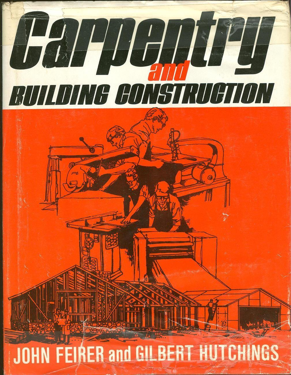 Carpentry and Building Construction by Gilbert R.Hutchings and John Louis Feirer